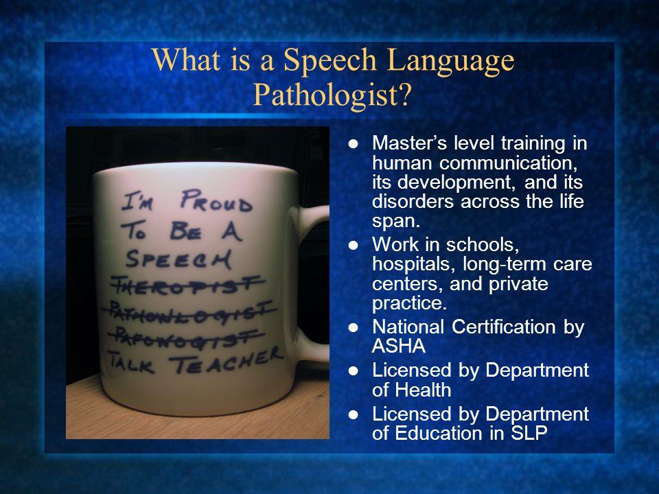 What is a Speech Language Pathologist.