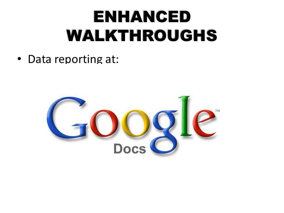 ENHANCED WALKTHROUGHS Data reporting at: