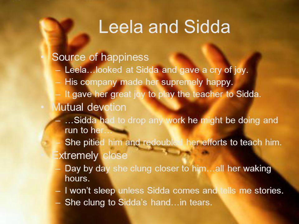 Leela and Sidda Source of happiness –Leela…looked at Sidda and gave a cry of joy.
