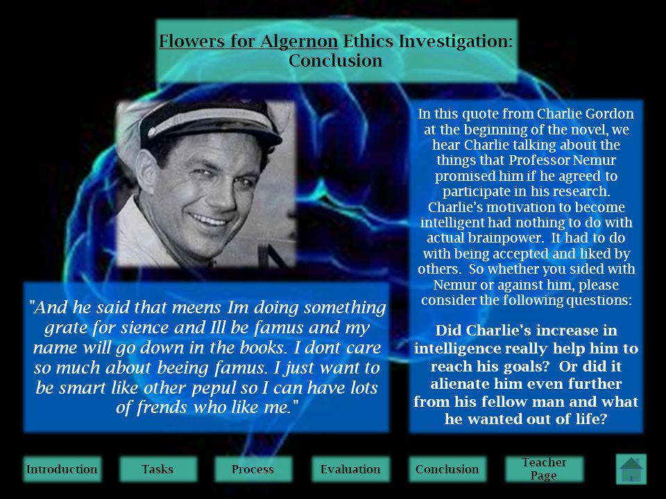Introduction Tasks Process Evaluation Conclusion Teacher Page Teacher Page Flowers for Algernon Ethics Investigation: Teacher Page