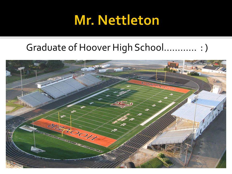 Graduate of Hoover High School………… : )