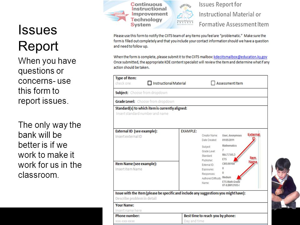 Issues Report When you have questions or concerns- use this form to report issues.