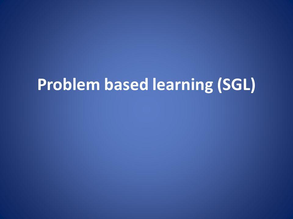 Problem based learning (SGL)