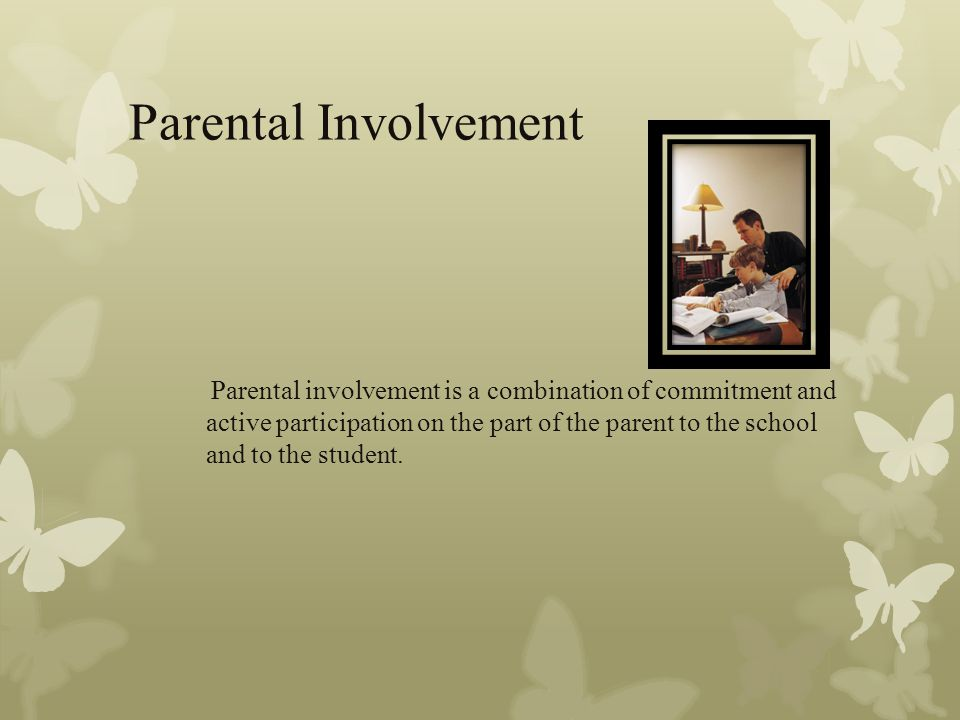 Parental Involvement In School Activities BY ALBERTA SIAW