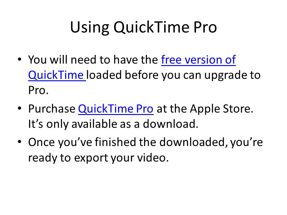 Exporting in QuickTime Pro- click on slide to play (it's blurry- sorry)