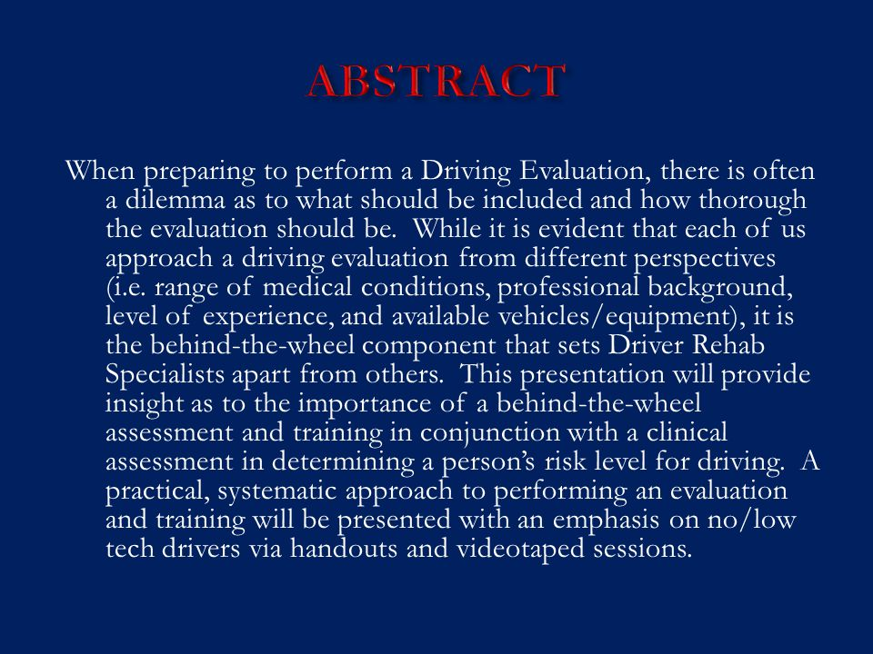 When preparing to perform a Driving Evaluation, there is often a dilemma as to what should be included and how thorough the evaluation should be.