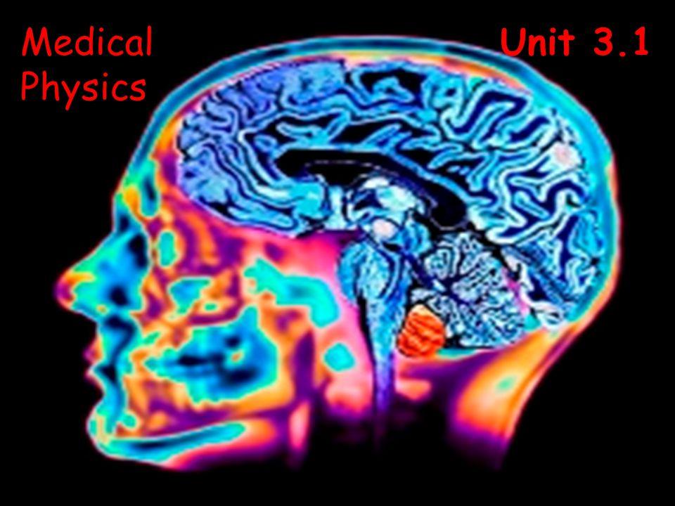 Unit 3.1Medical Physics