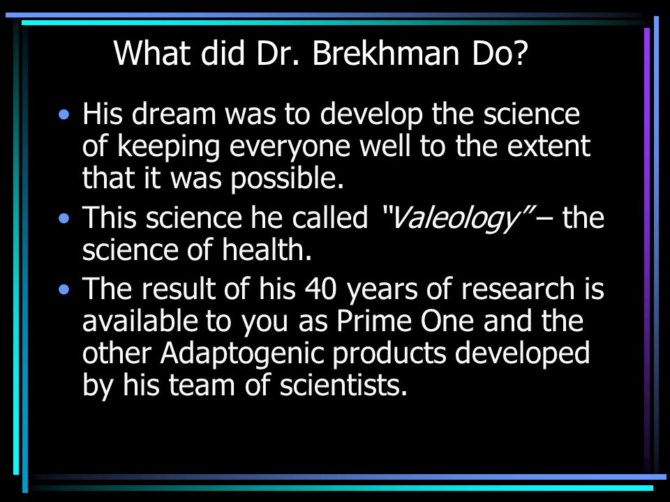 What did Dr. Brekhman Do.