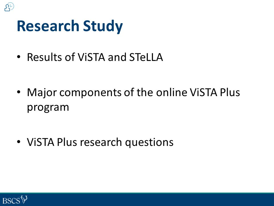 Research Study Results of ViSTA and STeLLA Major components of the online ViSTA Plus program ViSTA Plus research questions