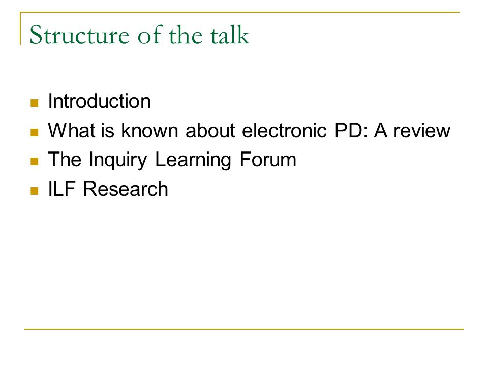 Participant structures: Forums Asychronous Discussion forums for sharing and reflecting on inquiry-based teaching practices and strategies