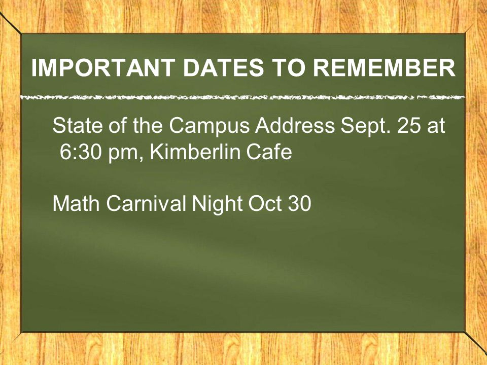 IMPORTANT DATES TO REMEMBER State of the Campus Address Sept.