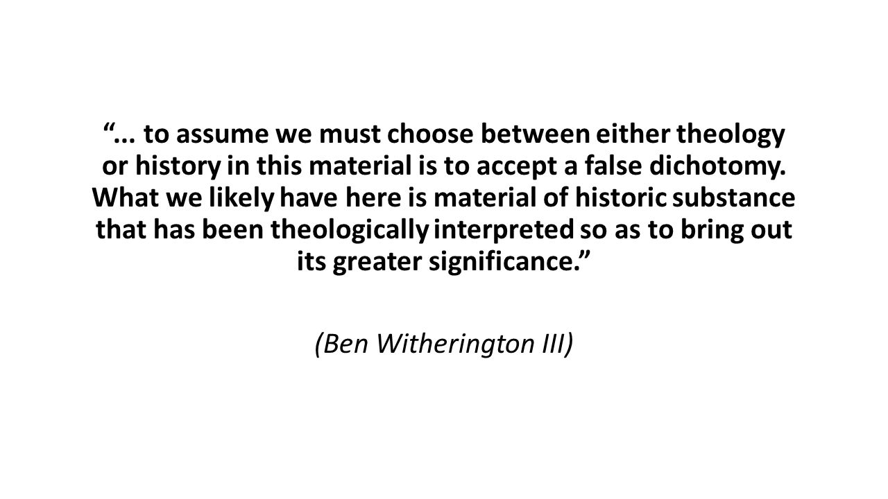 """""""... to assume we must choose between either theology or history in this material is to accept a false dichotomy. What we likely have here is material"""