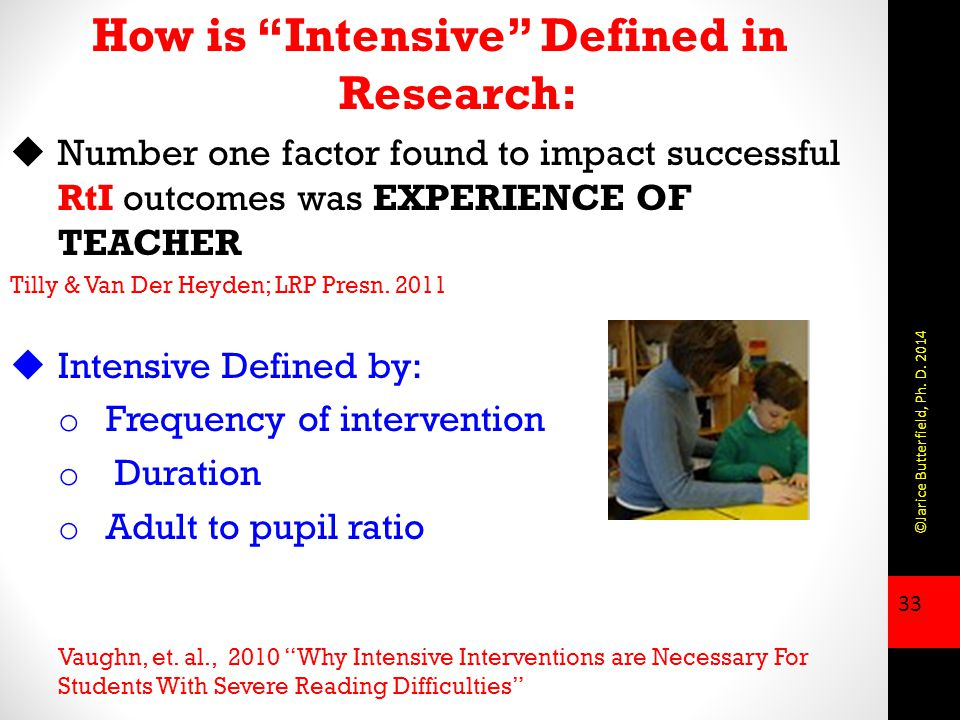 """RTI/MTSS Cont'd. How is """"Intensive"""" Defined in Research:  Number one factor found to impact successful RtI outcomes was EXPERIENCE OF TEACHER Tilly &"""