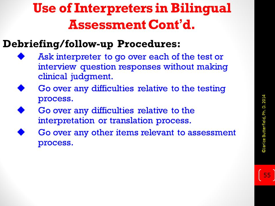 Use of Interpreters in Bilingual Assessment Cont'd.