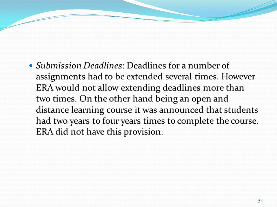Submission Deadlines: Deadlines for a number of assignments had to be extended several times.