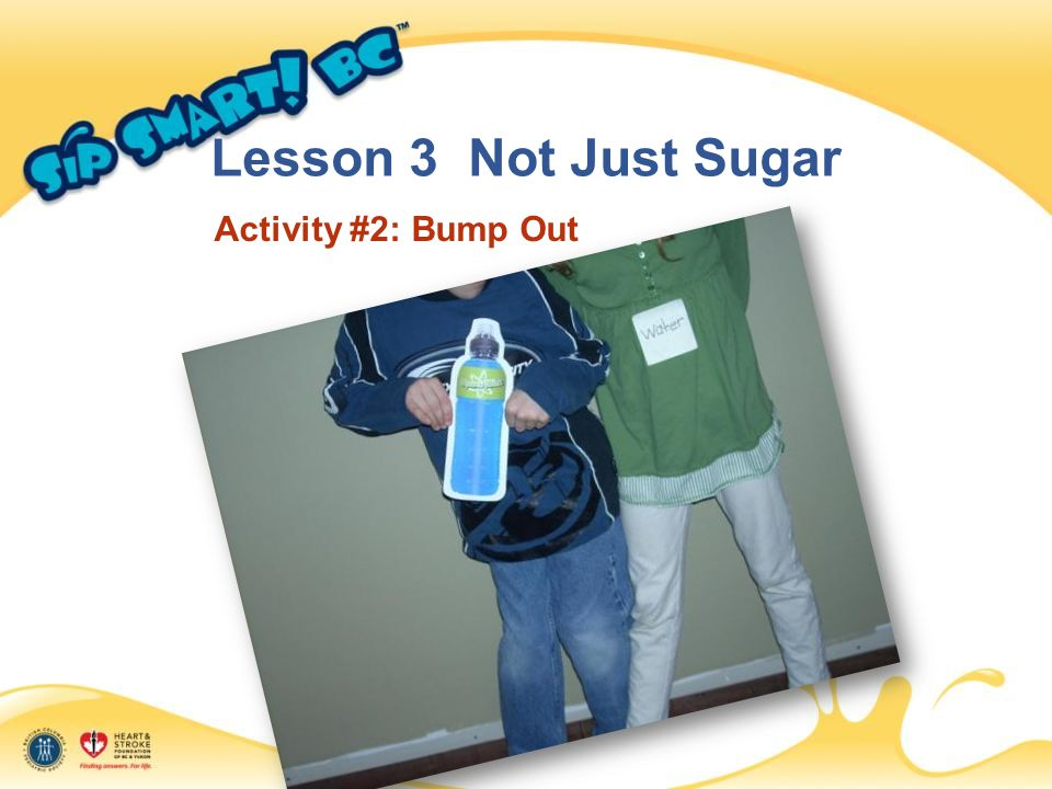 Lesson 3 Not Just Sugar Activity #2: Bump Out