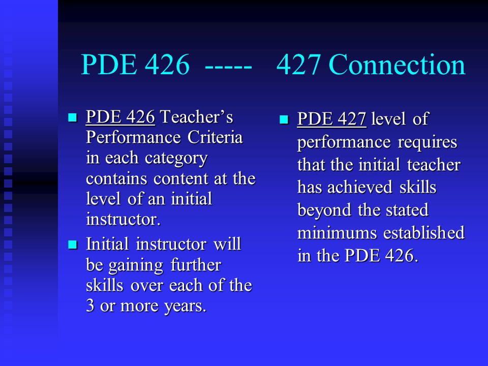 PDE 426 ----- 427 Connection PDE 426 Teacher's Performance Criteria in each category contains content at the level of an initial instructor.