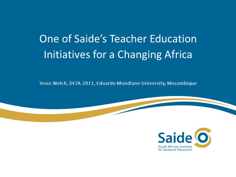 The Saide Teacher Education series This comprehensive multi-media series aims to develop teachers' abilities to use theory in practice; and to understand, intervene in and improve their practice as teachers.