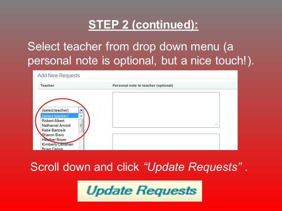 Select teacher from drop down menu (a personal note is optional, but a nice touch!).