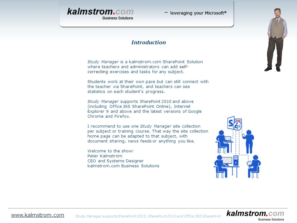 Study Manager is a kalmstrom.com SharePoint Solution where teachers and administrators can add self- correcting exercises and tasks for any subject.