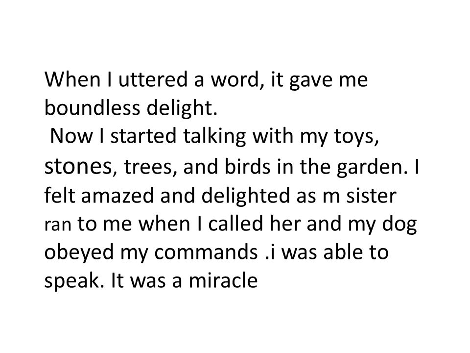 When I uttered a word, it gave me boundless delight.