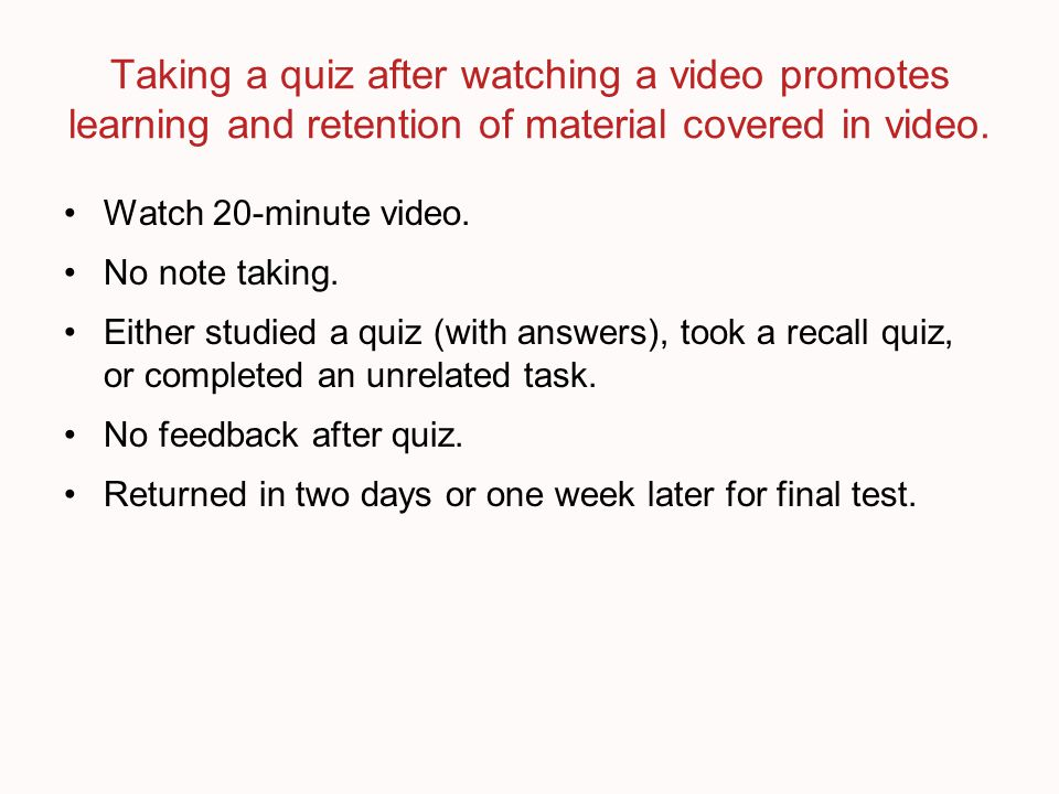Go back and re-read either the entire chapter or certain parts of the chapter Take a closed-book quiz on the material from the chapter, with questions of the same type as will be included on the exam (with the possibility that you could restudy the material after you completed the recall task) Comparison 2