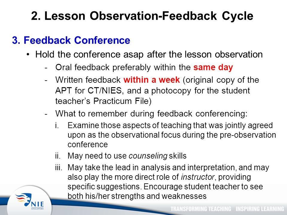 3. Feedback Conference Hold the conference asap after the lesson observation -Oral feedback preferably within the same day -Written feedback within a