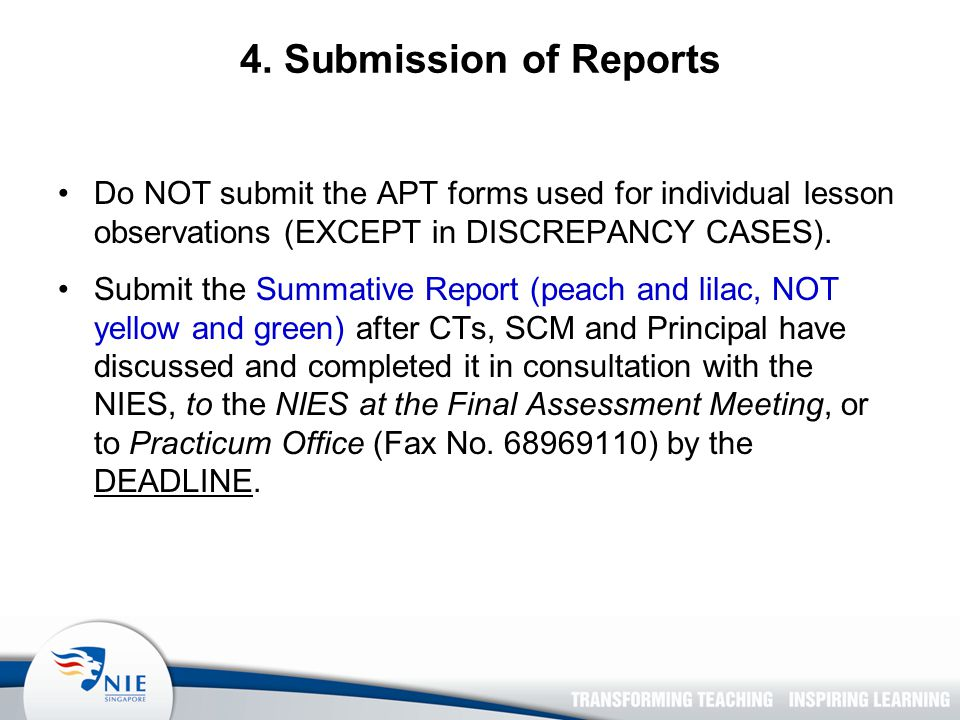 4. Submission of Reports Do NOT submit the APT forms used for individual lesson observations (EXCEPT in DISCREPANCY CASES). Submit the Summative Repor