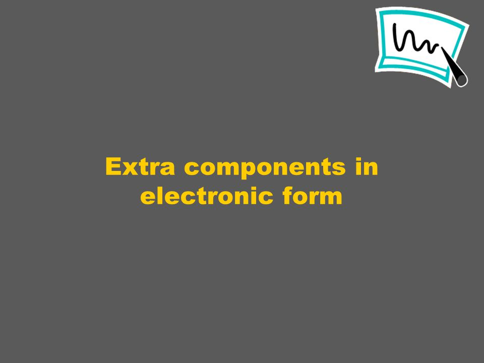 Extra components in electronic form