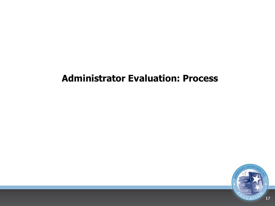 Administrator Evaluation: Process 17
