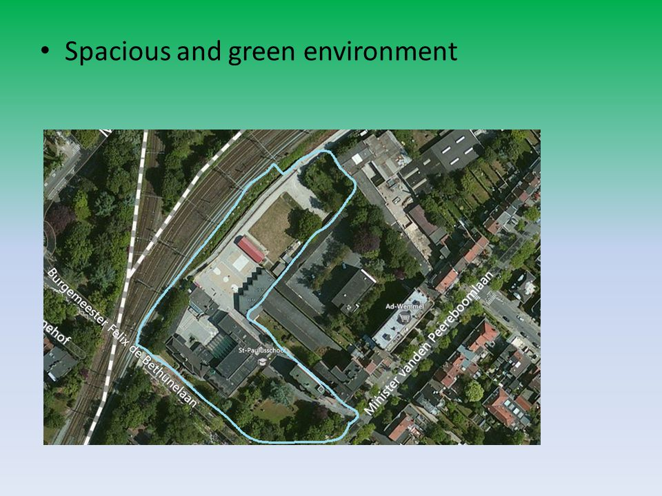 Spacious and green environment