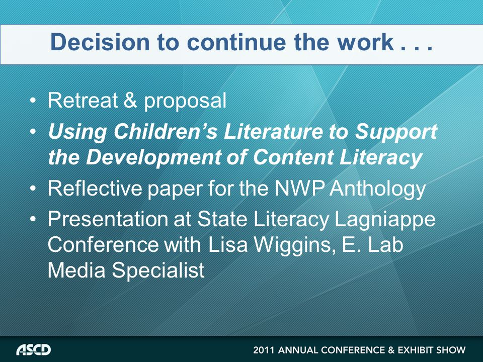 Retreat & proposal Using Children's Literature to Support the Development of Content Literacy Reflective paper for the NWP Anthology Presentation at State Literacy Lagniappe Conference with Lisa Wiggins, E.