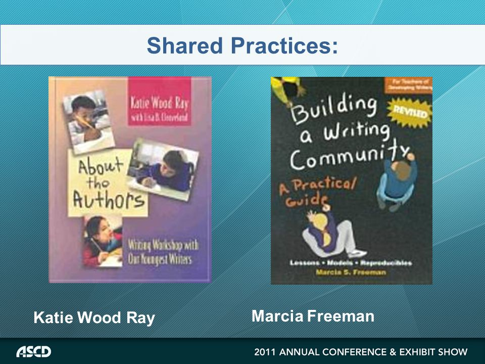 Shared Practices: Katie Wood Ray Marcia Freeman