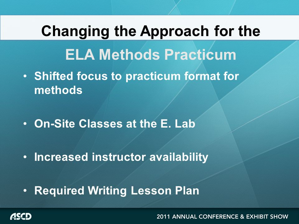Shifted focus to practicum format for methods On-Site Classes at the E.