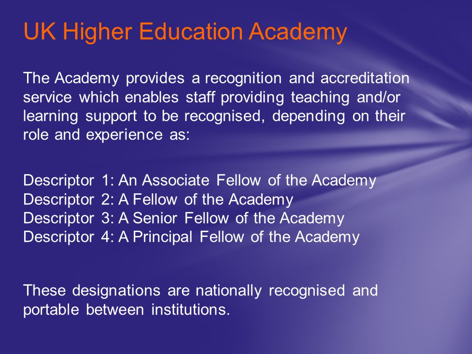 The Academy provides a recognition and accreditation service which enables staff providing teaching and/or learning support to be recognised, dependin