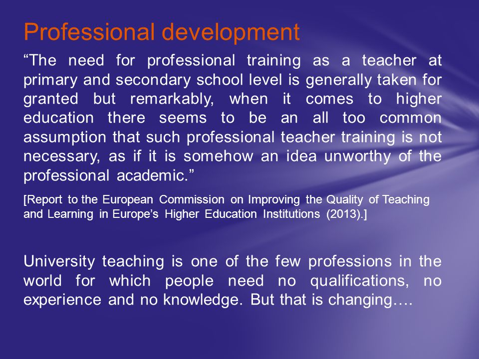 """The need for professional training as a teacher at primary and secondary school level is generally taken for granted but remarkably, when it comes to"