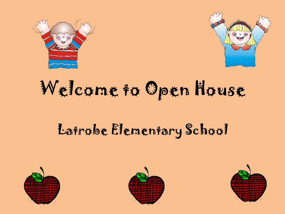 Welcome to Open House Latrobe Elementary School