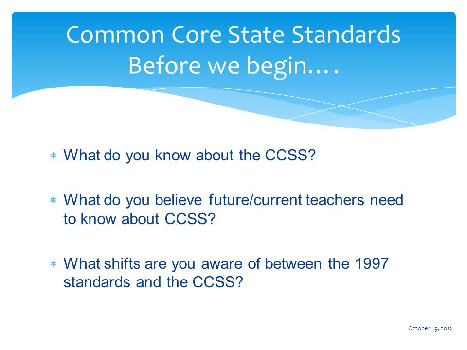  What do you know about the CCSS.