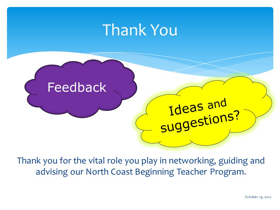 Thank you for the vital role you play in networking, guiding and advising our North Coast Beginning Teacher Program.
