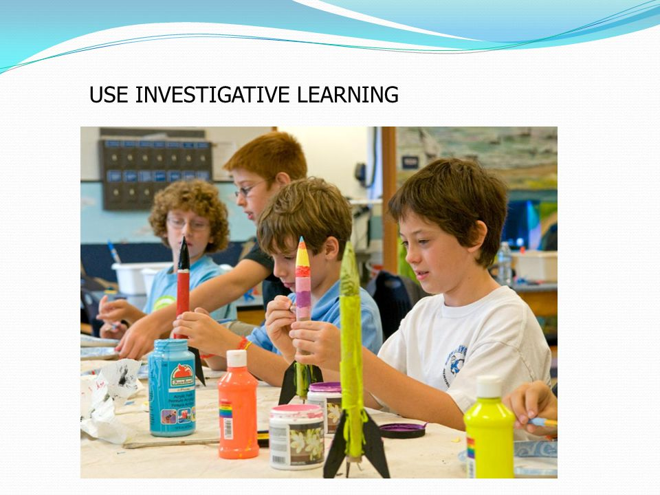 USE INVESTIGATIVE LEARNING