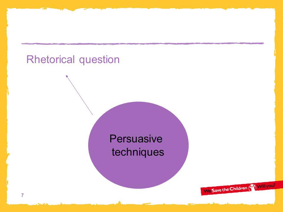 7 Persuasive techniques Rhetorical question