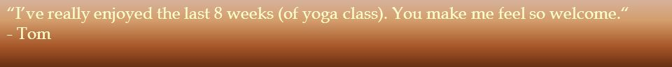 The beauty of the world of yoga and spirituality is that it makes a safe place for challenging times. - Karen
