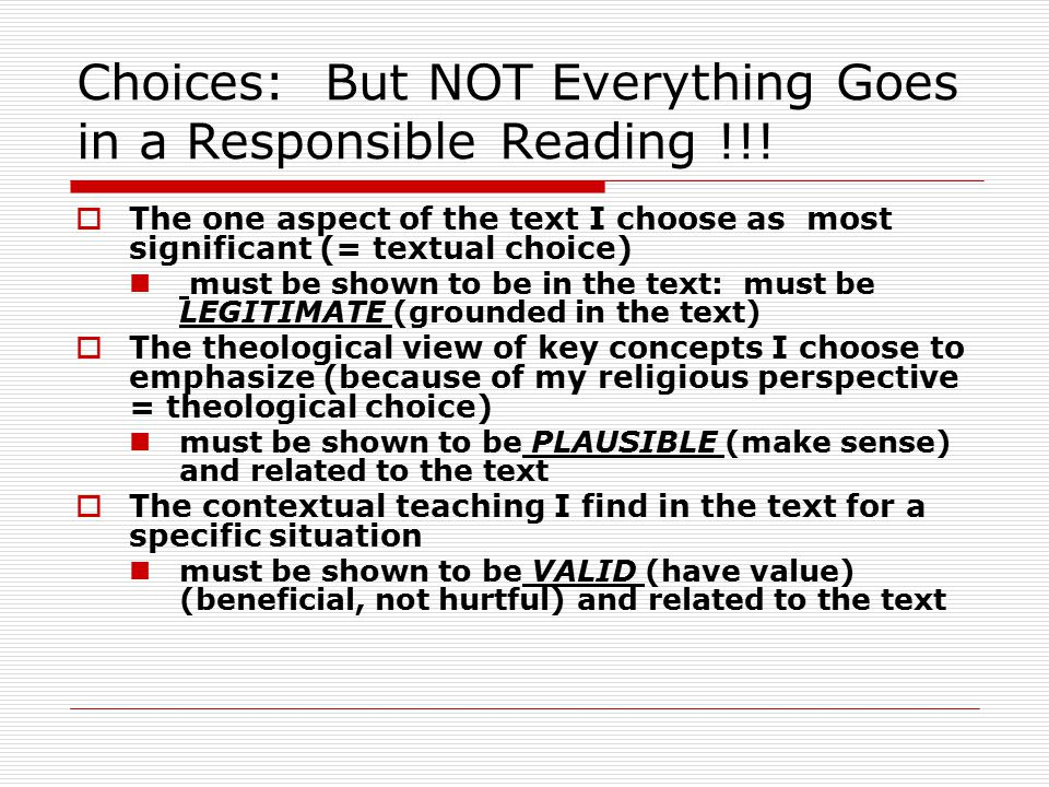 Choices: But NOT Everything Goes in a Responsible Reading !!.