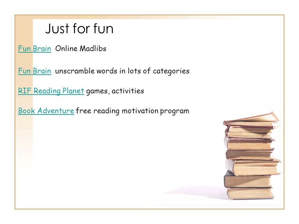 Just for fun Fun BrainFun Brain unscramble words in lots of categories Fun BrainFun Brain Online Madlibs Book AdventureBook Adventure free reading mot