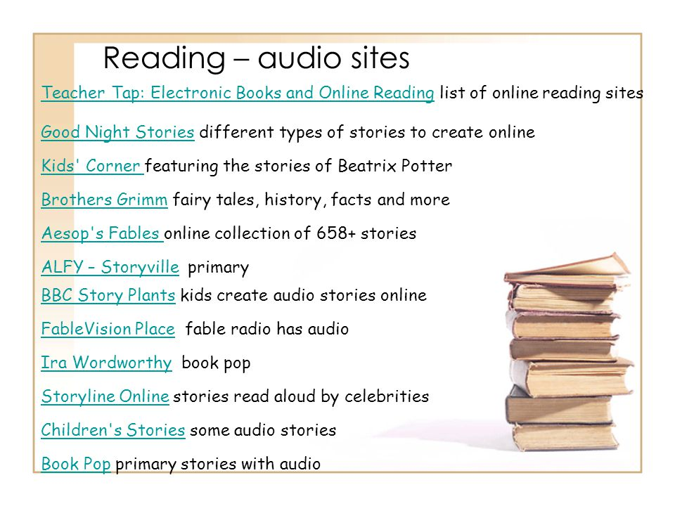 Reading – audio sites Aesop's Fables Aesop's Fables online collection of 658+ stories Teacher Tap: Electronic Books and Online ReadingTeacher Tap: Ele