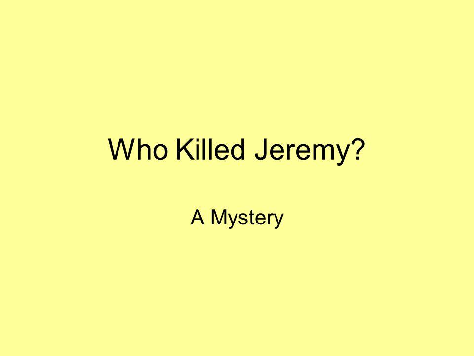 Who Killed Jeremy A Mystery