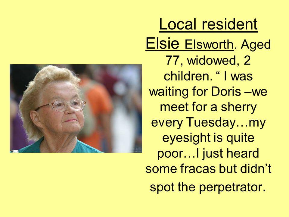 Local resident Elsie Elsworth. Aged 77, widowed, 2 children.