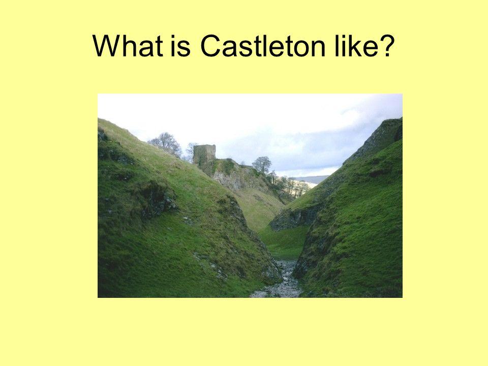 What is Castleton like