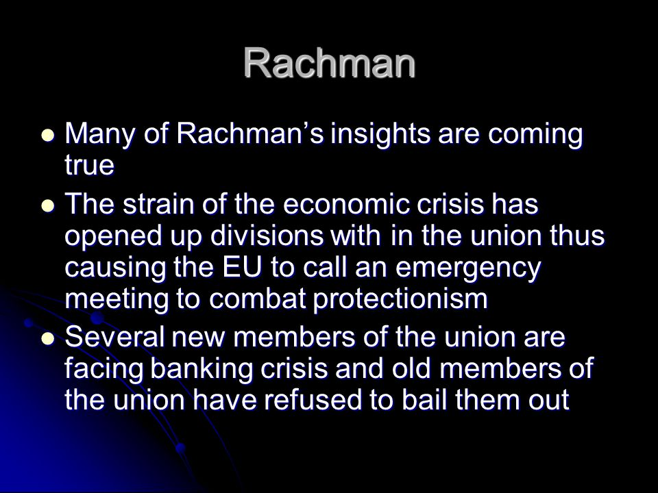 Rachman Many of Rachman's insights are coming true Many of Rachman's insights are coming true The strain of the economic crisis has opened up division