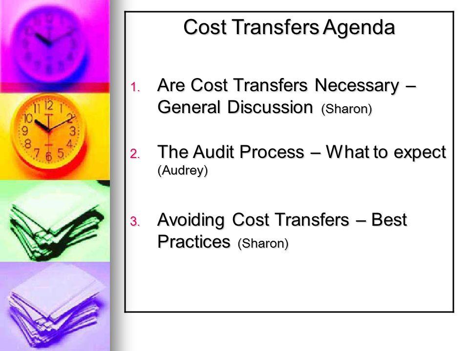 Cost Transfers Agenda 1. Are Cost Transfers Necessary – General Discussion (Sharon) 2.
